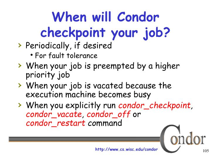 When will Condor checkpoint your job?