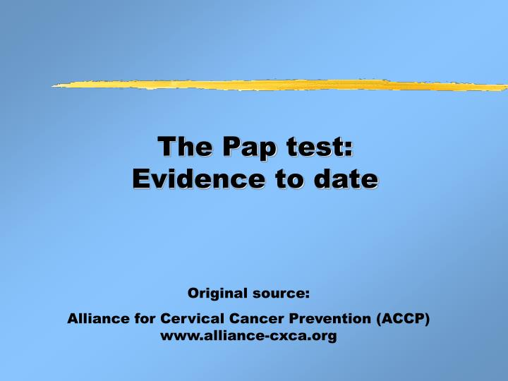 the pap test evidence to date n.