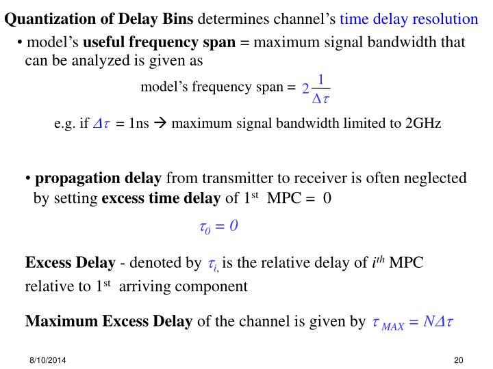 Quantization of Delay Bins