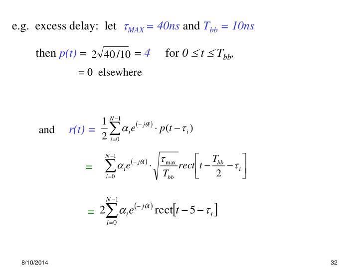 e.g.  excess delay:  let