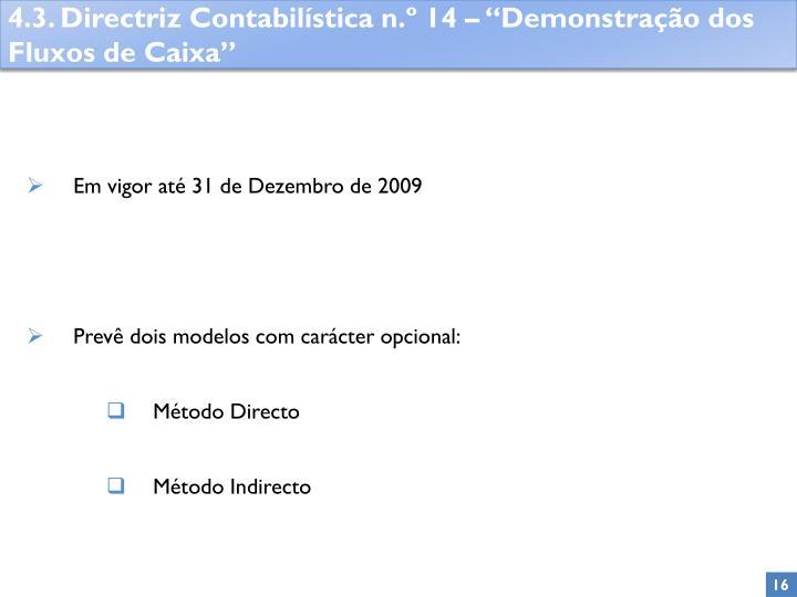 Em vigor até 31 de Dezembro de 2009