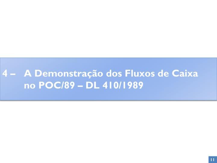 4 – A Demonstração dos Fluxos de Caixa no POC/89 – DL 410/1989