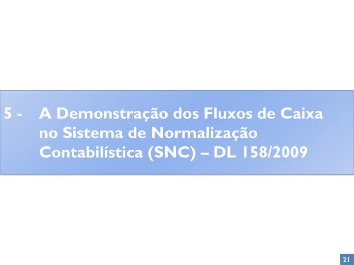 5 - A Demonstração dos Fluxos de Caixa no Sistema de Normalização Contabilística (SNC) – DL 158/2009