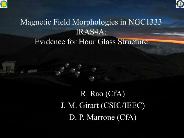 magnetic field morphologies in ngc1333 iras4a evidence for hour glass structure n.
