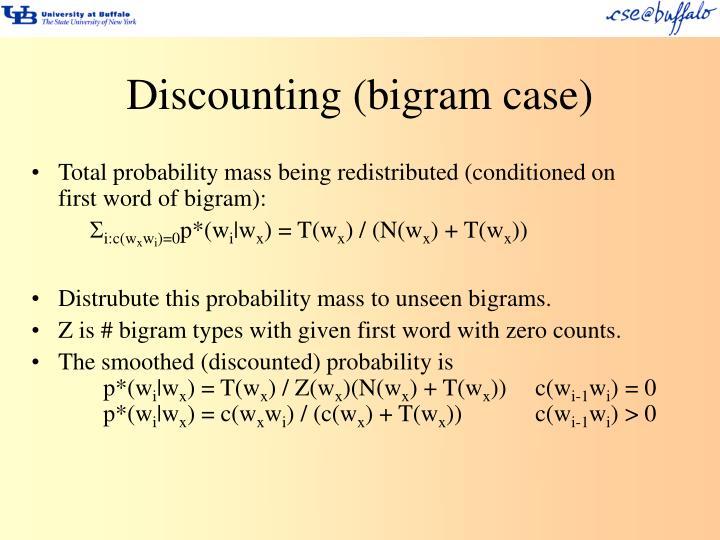 Discounting (bigram case)