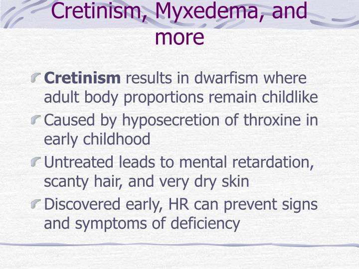 Cretinism, Myxedema, and more