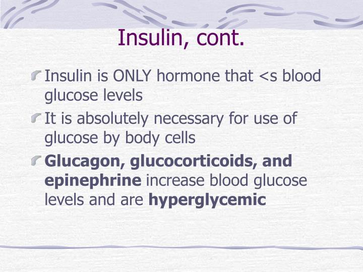 Insulin, cont.