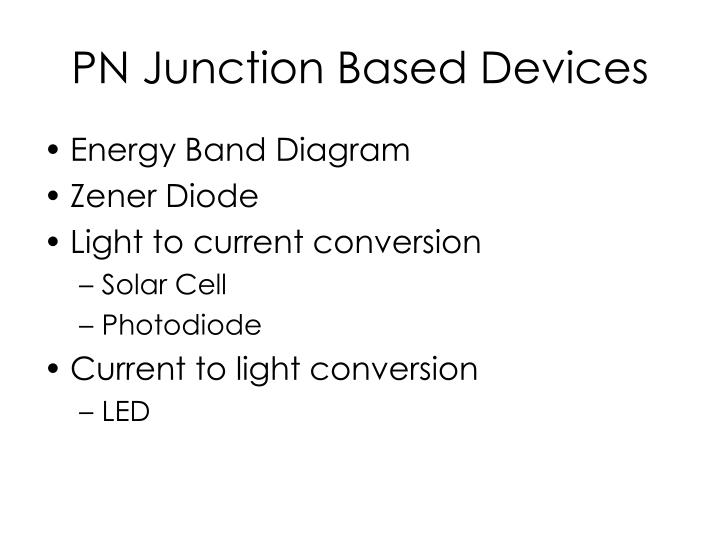 Pn junction based devices