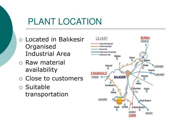 Located in Balıkesir Organised Industrial Area