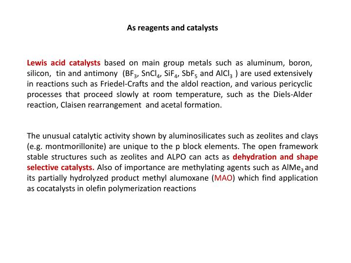 As reagents and catalysts