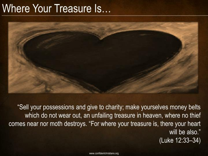Where Your Treasure Is…