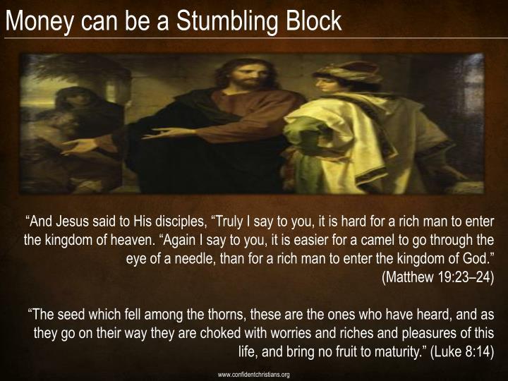 Money can be a Stumbling Block