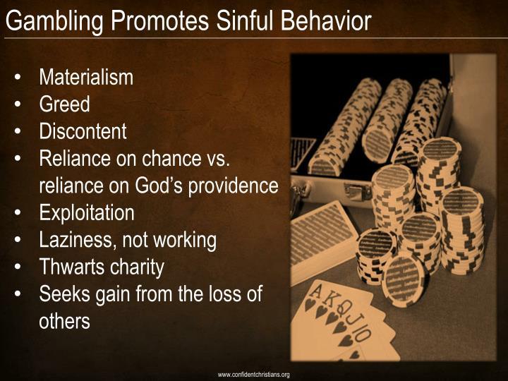 Gambling Promotes Sinful Behavior