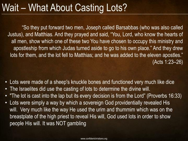 Wait – What About Casting Lots?