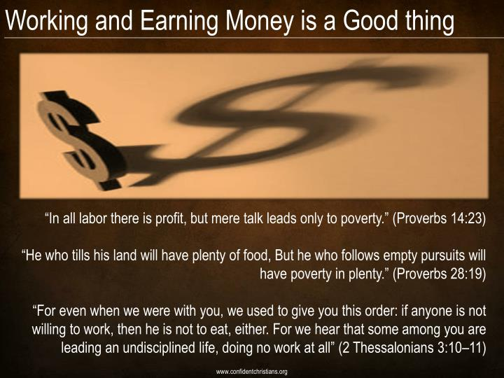 Working and Earning Money is a Good thing