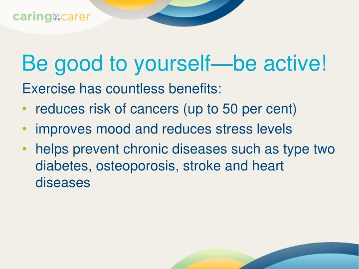 Be good to yourself—be active!