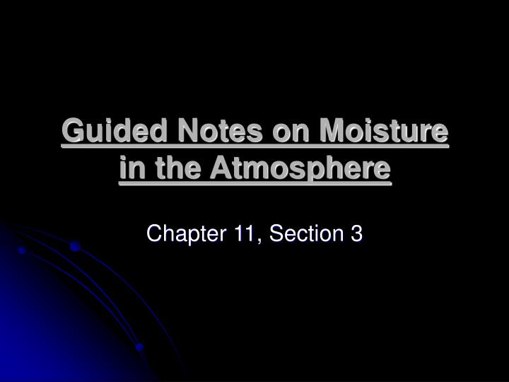 guided notes on moisture in the atmosphere n.