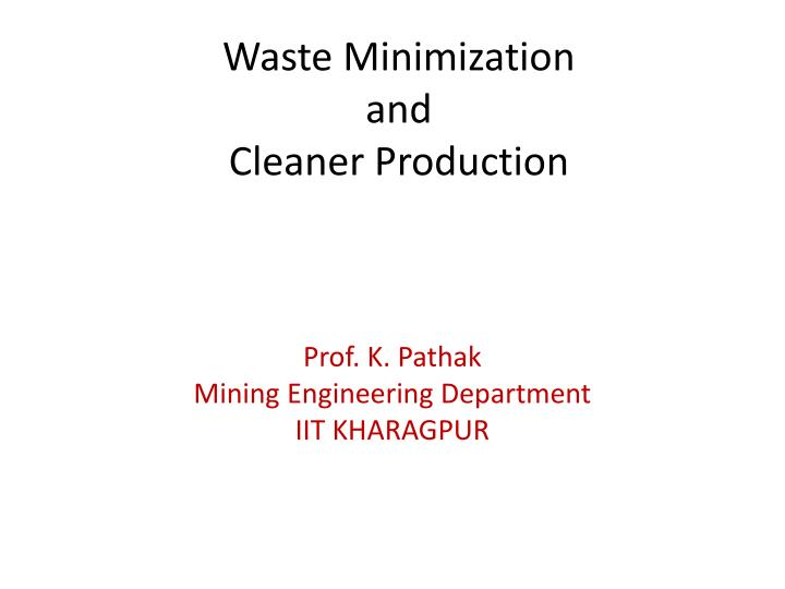waste minimization and cleaner production n.