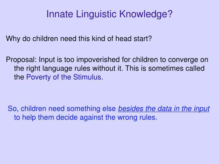 Innate Linguistic Knowledge?