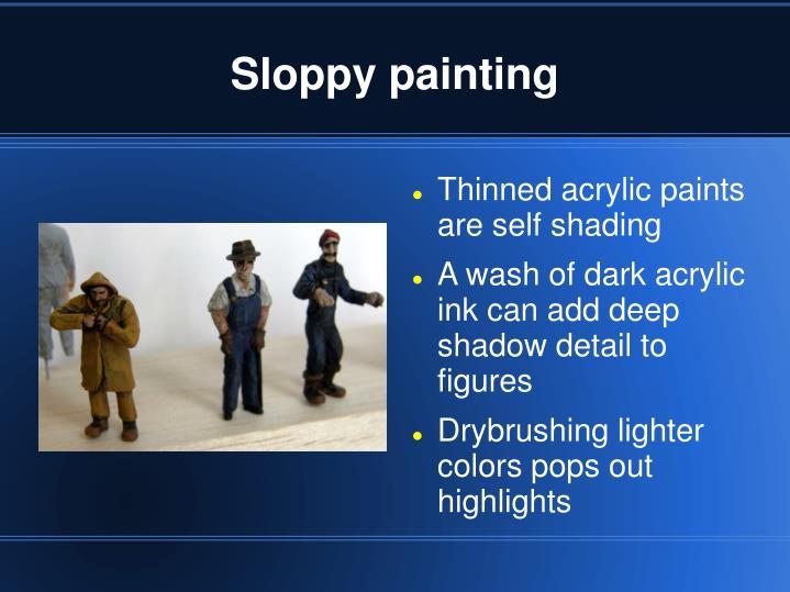 Sloppy painting