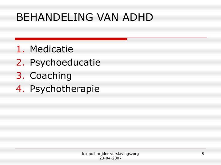 BEHANDELING VAN ADHD