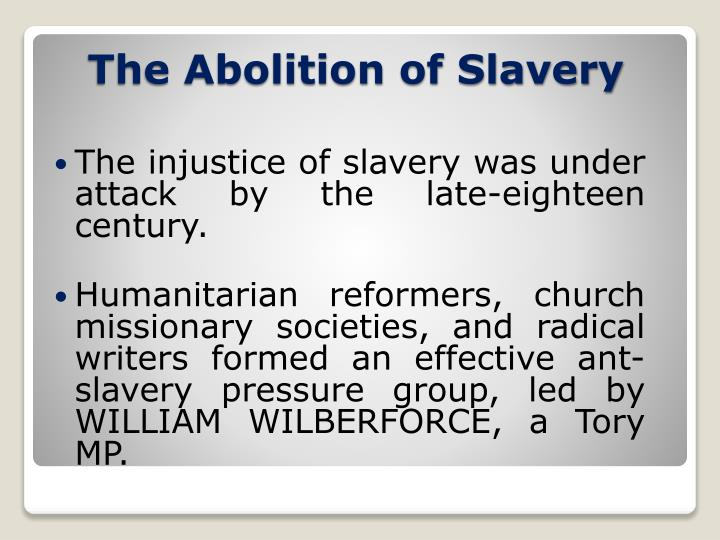 The injustice of slavery was under attack by the late-eighteen century.