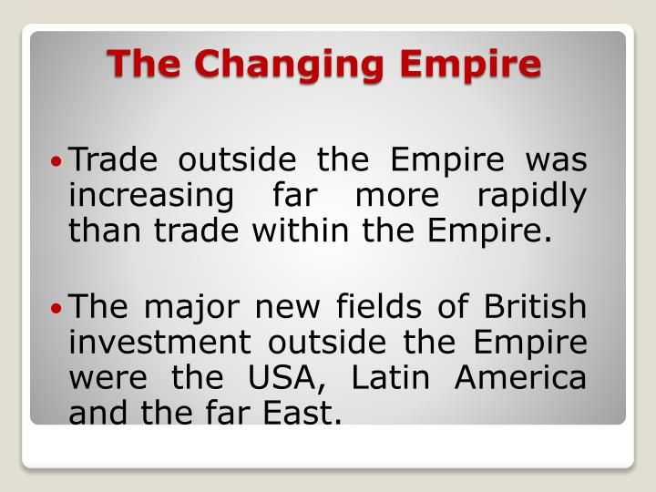 Trade outside the Empire was increasing far more rapidly than trade within the Empire.