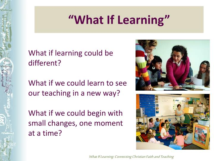 """""""What If Learning"""""""