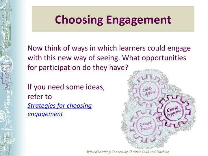 Choosing Engagement