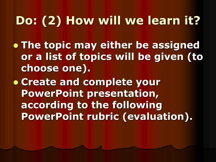 Do: (2) How will we learn it?