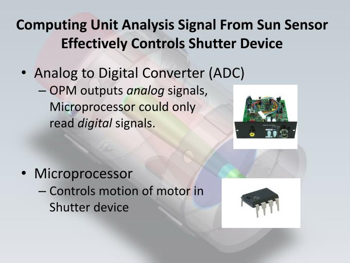 Computing Unit Analysis Signal From Sun Sensor Effectively Controls Shutter Device