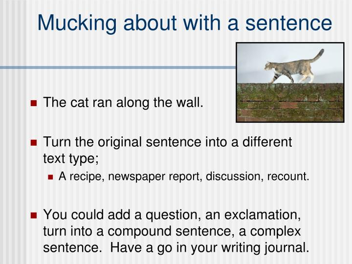Mucking about with a sentence