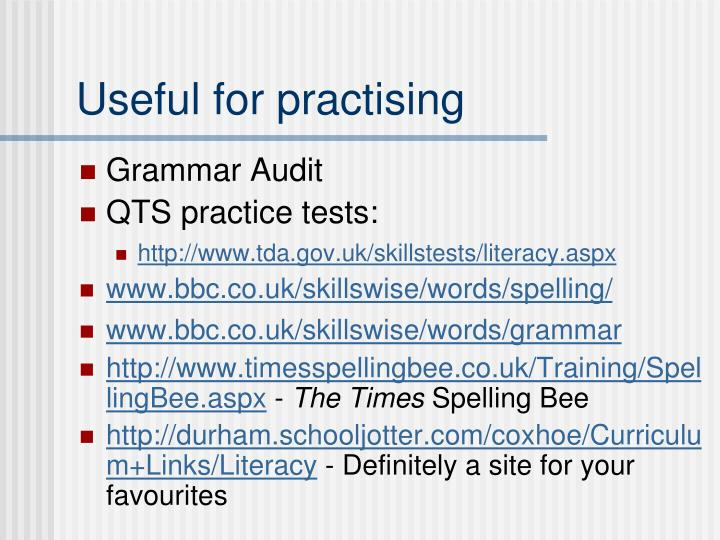 Useful for practising