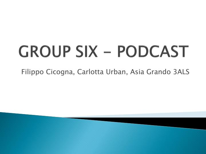 Group six podcast
