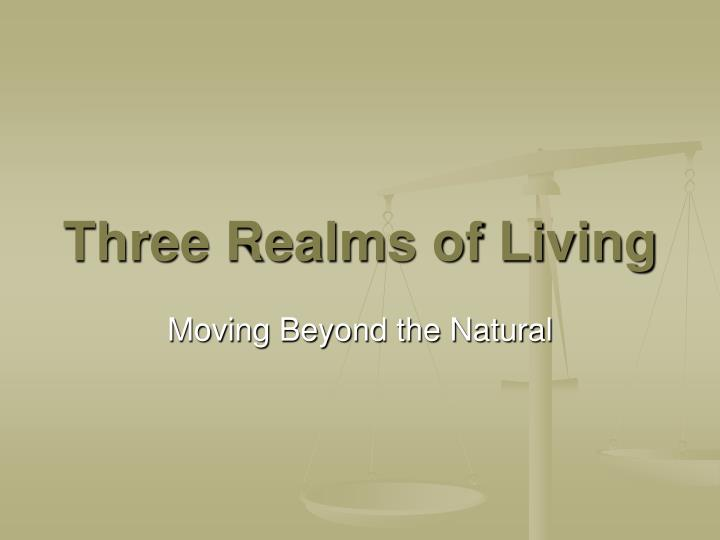 Three realms of living