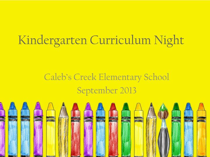 ppt kindergarten curriculum night powerpoint presentation id 3110890