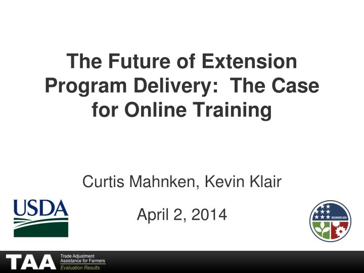 the future of extension program delivery the case for online training n.
