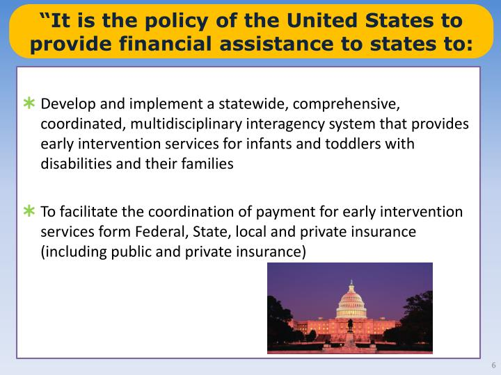 """It is the policy of the United States to provide financial assistance to states to:"