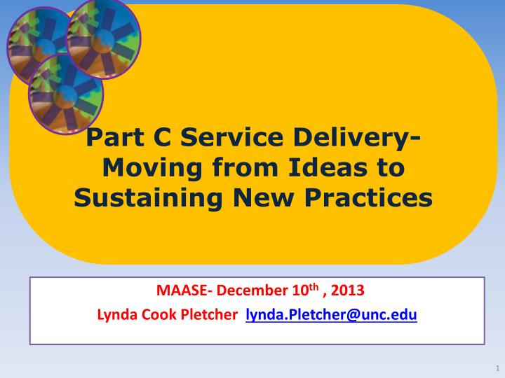 Part c service delivery moving from ideas to sustaining new practices