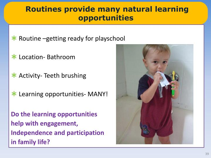 Routines provide many natural learning opportunities