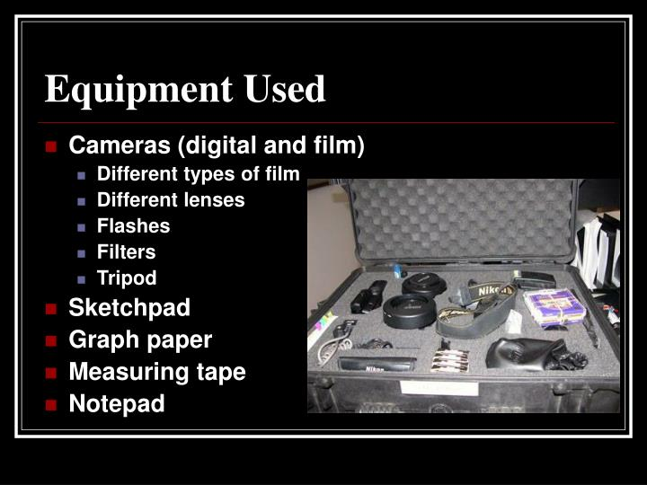 Equipment used