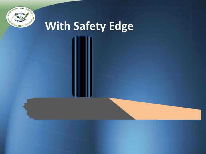 With Safety Edge