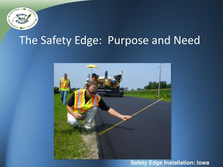 The Safety Edge:  Purpose and Need