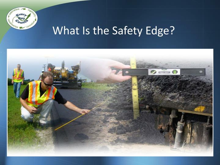What is the safety edge