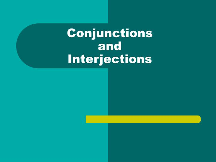 conjunctions and interjections n.