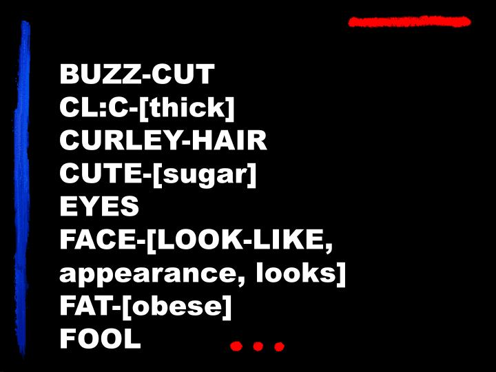 Buzz cut cl c thick curley hair cute sugar eyes face look like appearance looks fat obese fool