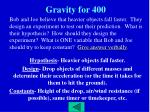 gravity for 400