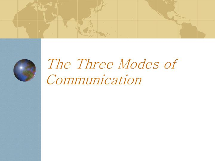 the three modes of communication n.
