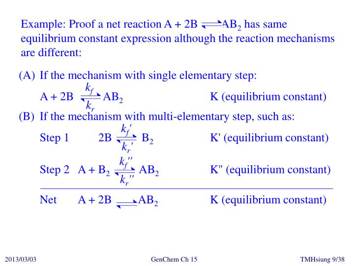 Example: Proof a net reaction A + 2B    AB