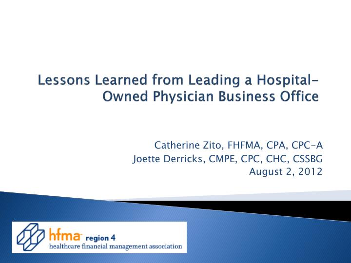 Lessons learned from leading a hospital owned physician business office